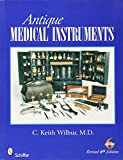 Wilbur, C. Keith: Antique Medical Instruments