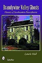 Brandywine Valley Ghosts: Haunts of…