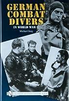German Combat Divers In World War II by…