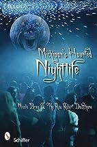 Michigan's Haunted Nightlife by Nicole…
