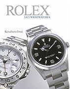 Rolex: 3,261 Wristwatches by Kesaharu Imai