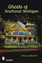 Ghosts of Southeast Michigan by Kristy…