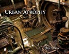 Urban Atrophy by Dan Haga