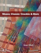 Weave Classic Crackle & More by Susan Wilson