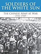 Soldiers of the White Sun: The Chinese Army…