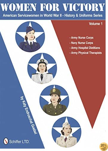 TWomen for Victory: American Servicewomen in World War II History and Uniforms Series - Volume 1