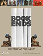 Bookends: Objects of Art and Fashion by…