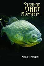 Strange Ohio Monsters by Michael Newton
