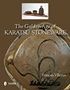 The Golden Age of Karatsu Stoneware by…
