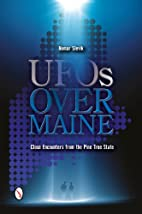 UFOs over Maine : close encounters from the…