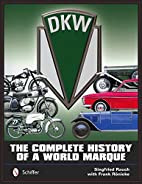 DKW: The Complete History of a World Marque…