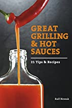 Great grilling & hot sauces : tips & recipes…