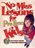 Group Publishing: No-Miss Lessons for Preteen Kids