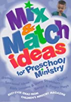 Mix & Match Ideas for Preschool Ministry by…