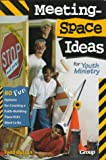 Outcalt, Todd: Meeting-Space Ideas for Youth Ministry