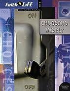 Choosing Wisely (Faith 4 Life: Junior High…