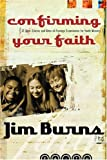 Burns, Jim: Confirming Your Faith: 13 Bible Studies and Rites-Of-Passage Experiences for Youth Ministry