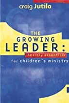 The Growing Leader: Healthy Essentials for…