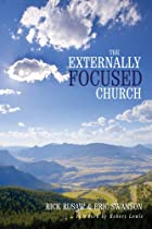The Externally Focused Church by Rick Rusaw