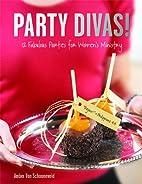 Party Divas!: 12 Fabulous Parties for…