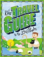 Kids' Travel Guide to the 23rd Psalm (Kids'…