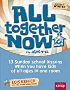 All Together Now - Winter: 13 Sunday School…