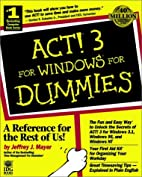 ACT! 3 for Windows for Dummies by Jeffrey J.…