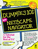 Young, Margaret Levine: Dummies 101: Netscape Navigator (For Dummies (Computer/Tech))