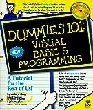 Wang, Wally: Dummies 101: Visual Basic 5 Programming (For Dummies)