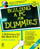 Chambers, Mark L.: Building a PC for Dummies