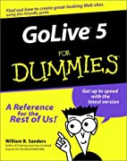 GoLive 5 For Dummies by William B. Sanders