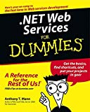 Mann, Anthony T.: .Net Web Services for Dummies