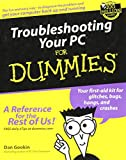 Gookin, Dan: Troubleshooting Your PC For Dummies (For Dummies (Computers))