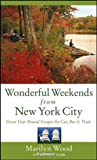 Wood, Marilyn: Frommer&#39;s Wonderful Weekends from New York City