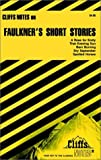 Roberts, James L.: Cliffsnotes Faulkner&#39;s Short Stories