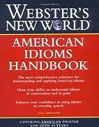 Webster's New World American Idioms Handbook…