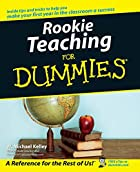 Rookie Teaching for Dummies by W. Michael…