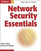 Network Security Essentials by Alan D. Ross