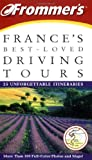 British Automobile Association Staff: France&#39;s Best-Loved Driving Tours