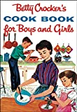 Betty Crocker: Betty Crocker's Cookbook for Boys and Girls