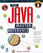 Java¿ Master Reference by Arthur Griffith
