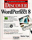 Vega, Denise: Discover Wordperfect Suite 8