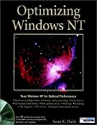 Optimizing Windows NT® by Sean K. Daily