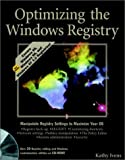 Ivens, Kathy: Optimizing The Windows Registry (Windows Series)