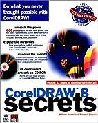 CorelDRAW¿ 8 Secrets® by William Harrel