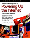 Kaufeld, John: Your Official America Online Guide to Powering Up the Internet