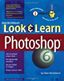 McClelland, Deke: Deke McClelland&#39;s Look &amp; Learn Photoshop 6