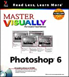 Master Visually Photoshop 6 (with CD-ROM) by…