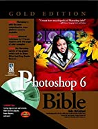 Photoshop 6 Bible by Deke McClelland