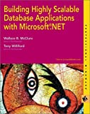 McClure, Wallace B.: Building Highly Scalable Database Applications With .Net